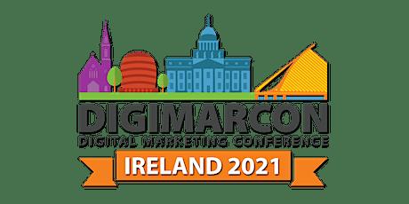 DigiMarCon Ireland 2022 - Digital Marketing, Media & Advertising Conference tickets