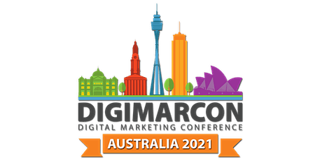 DigiMarCon Australia 2021 - Digital Marketing Conference & Exhibition tickets