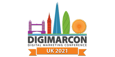 DigiMarCon UK 2021 - Digital Marketing, Media & Advertising Conference tickets