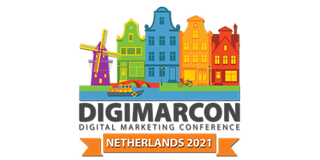 DigiMarCon Netherlands 2022 - Digital Marketing Conference & Exhibition tickets