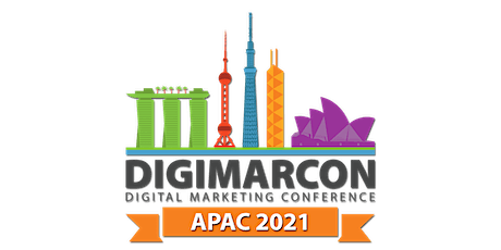 DigiMarCon Asia Pacific 2021 - Digital Marketing Conference & Exhibition tickets