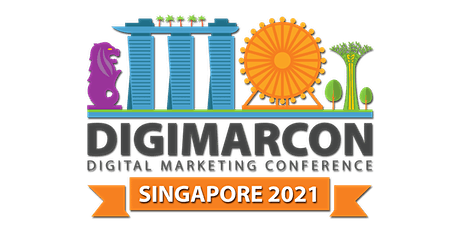 DigiMarCon Singapore 2021 - Digital Marketing Conference & Exhibition tickets