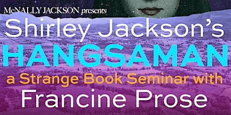 Hangsaman: A Strange Book Seminar with Francine Prose tickets