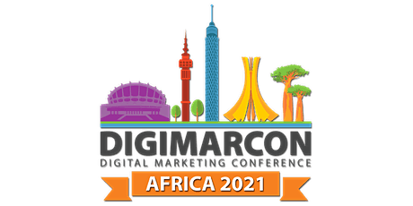 DigiMarCon Africa 2021 - Digital Marketing, Media &  Advertising Conference tickets