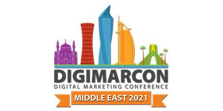 DigiMarCon Middle East 2021 - Digital Marketing Conference & Exhibition tickets