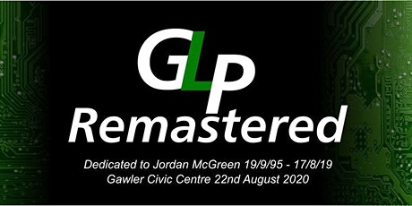 Gawler LAN Remastered - Dedicated to Jordan McGreen tickets