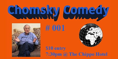 CHOMSKY COMEDY 001 @ THE CHIPPO HOTEL tickets