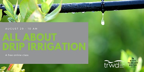 All About Drip Irrigation tickets
