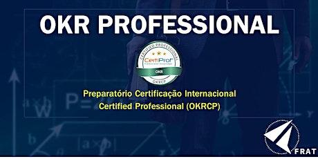 Workshop OKR Professional (Preparatório Certificação Internacional) ingressos