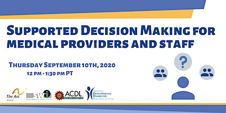 Supported Decision Making for Medical Providers and Staff tickets