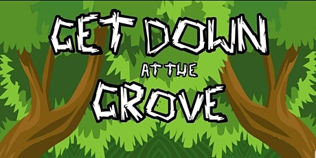 Get down at the Grove tickets