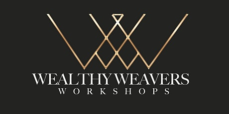 Wealthy Weaver's Workshop San Antonio, Tx tickets