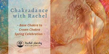 Chakradance with Rachel – Base Chakra to Crown Chakra Celebration tickets