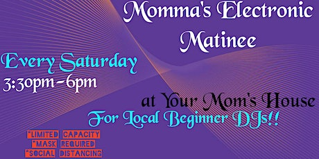 Momma's Electronic Matinee(Postponed) tickets