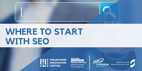 Where to Start with SEO - Campaspe & Greater Shepparton tickets