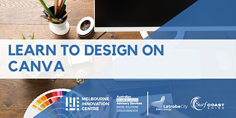 Learn to Design on Canva - Latrobe City & Surf Coast tickets