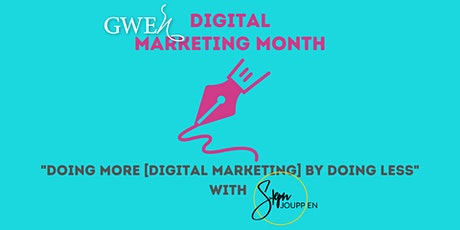 GWEn's Digital Marketing Expert Series: Doing More By Doing Less tickets