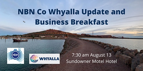 NBN in Whyalla update and business breakfast tickets