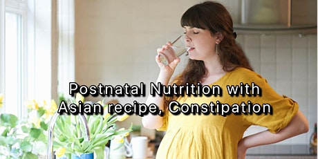 Pregnancy Care: Postnatal Nutrition with Asian Recipe, Constipation tickets