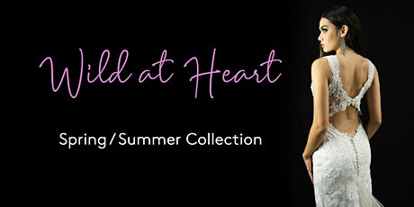 Wild at Heart Spring/Summer Collection Launch Party tickets