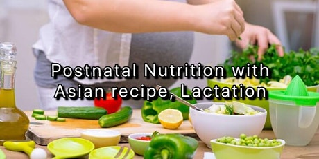 Pregnancy Care: Postnatal Nutrition with Asian Recipe, Lactation tickets