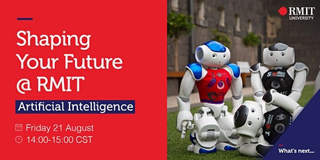 Shaping Your Future @ RMIT (Series 3) - Artificial Intelligence tickets