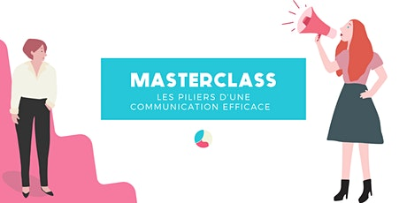 Masterclass - Les piliers d'une communication efficace ⚡️ tickets