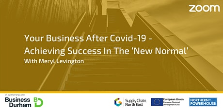 Your Business After Covid-19 - Achieving Success In The 'New Normal' tickets