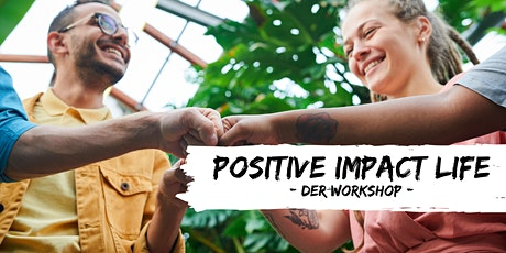 POSITIVE IMPACT LIFE - Life Coaching Workshop Tickets