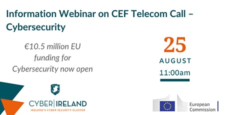 Information Webinar on CEF Telecom Call – Cybersecurity tickets