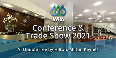 3rd March Pre-Conference/4th March WHA 2021 Conference, Trade Show tickets