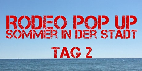 RODEO POP UP_Sommer in der Stadt - Tag 2 Tickets