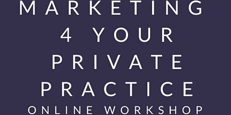 Marketing For Your Private Practice for Counsellors  and Therapist tickets