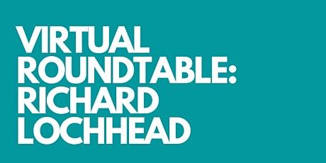 Virtual Roundtable: Richard Lochhead MSP tickets
