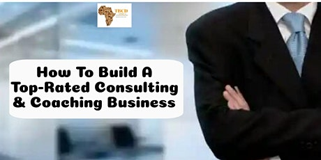 How To Build A Top-Rated Consulting Business tickets