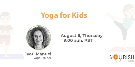 Yoga for Kids by Jyoti Manuel  (Yoga Trainer) tickets