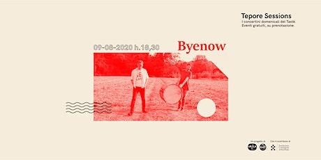Tepore Sessions: Byenow live biglietti