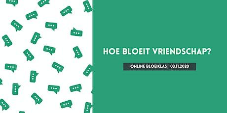 Online bloeiklas: Hoe bloeit vriendschap? tickets