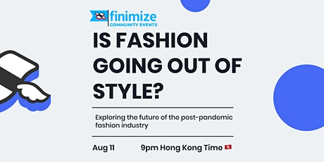 Is Fashion Going Out Of Style? tickets