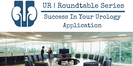 UR Roundtable   Success In Your Urology Application tickets
