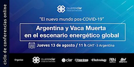 Argentina y Vaca Muerta en el escenario energético global entradas