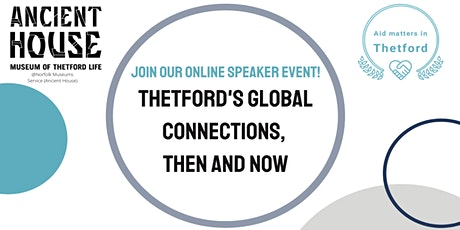 Thetford's Global Connections, Then and Now tickets