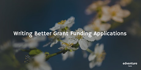 Writing Better Grant Funding Applications tickets