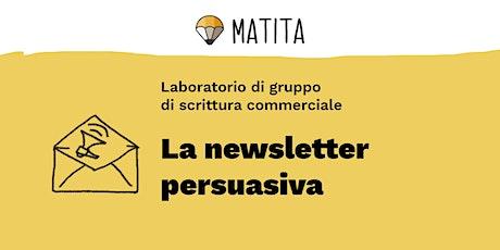 La newsletter  persuasiva [GRUPPO] biglietti
