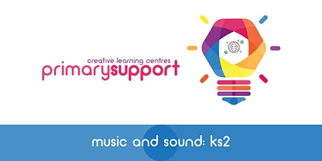 Music & Sound at Key Stage 2 tickets