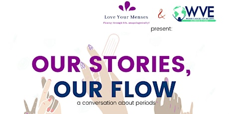 Our Stories, Our Flow: A Conversation About Periods tickets