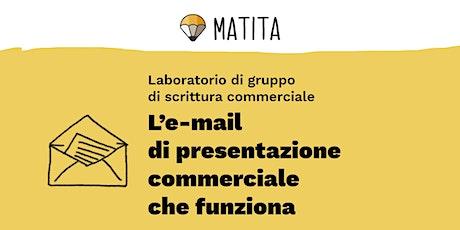 L'e-mail di presentazione  commerciale che funziona [GRUPPO] biglietti