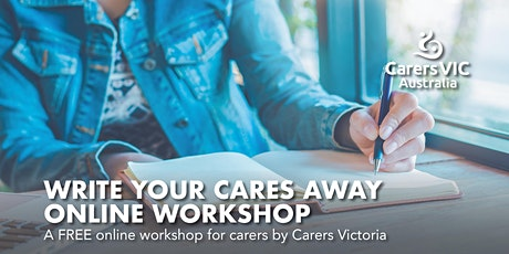 Carers Victoria Write Your Cares Away Online Workshop #7485 tickets