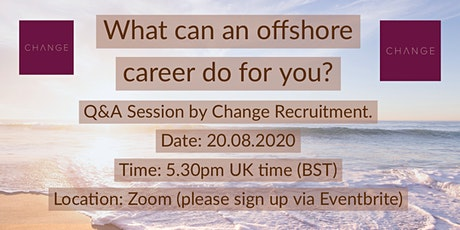 Change Recruitment Q&A:  What Can an Offshore Career do for You? tickets