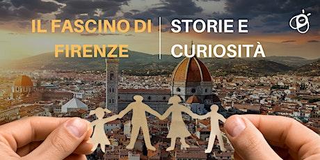 Il fascino di Firenze biglietti